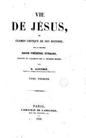 Vie de Jésus: ou examen critique de son histoire