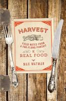 Harvest  Field Notes from a Far Flung Pursuit of Real Food PDF
