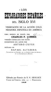 Los exploradores españoles del siglo XVI: vindicación de la acción colonizadora española en América