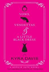 Vows Vendettas And A Little Black Dress Book PDF
