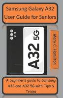 Samsung Galaxy A32 User Guide for Seniors