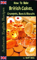 How To Bake British Cakes Crumpets Buns And Biscuits Book PDF