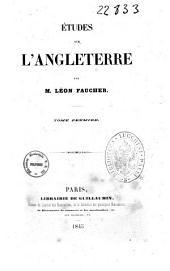 Études sur l'Angleterre par m. Léon Faucher: Volume1