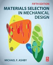 Materials Selection in Mechanical Design: Edition 5