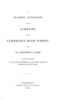 A Classed Catalogue of the Library of the Cambridge High School  with an alphabetical index  etc   Compiled by Ezra Abbot   PDF