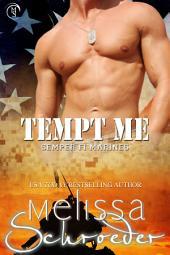 Tempt Me: Semper Fi Marines, Book 2
