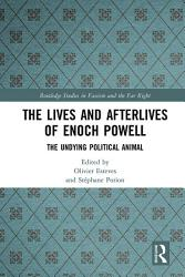 The Lives and Afterlives of Enoch Powell PDF