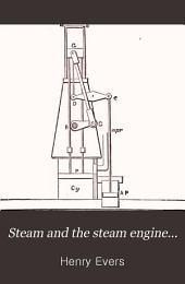Steam and the Steam Engine: Land, Marine, and Locomotive