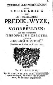 Zeedige aanmerkingen op de redenering over de hedendaagsche predik-wyze [...] van den vermomden Theophilus Zelotes