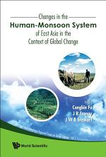 Changes in the Human-monsoon System of East Asia in the Context of Global Change