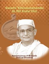 Swami Yatiswarananda As We Knew Him - Reminiscences of Monastic and Lay Devotees Volume One