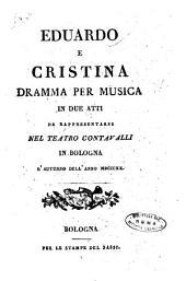 Eduardo e Cristina dramma per musica in due atti da rappresentarsi nel Teatro Contavalli in Bologna l'autunno dell'anno 1820 [la musica è del maestro Gioachino Rossini]