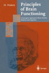 Principles of Brain Functioning: A Synergetic Approach to Brain Activity, Behavior and Cognition