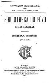 Bibliotheca do povo e das escolas: Volume 6