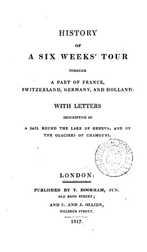 History of a Six Weeks' Tour Through a Part of France, Switzerland, Germany and Holland