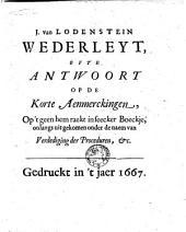 J. van Lodenstein wederleyt, ofte Antwoort op de korte aenmerckingen, op 't geen hem raeckt in seecker boeckje, onlangs uit gekomen onder de naem van Verdediging der proceduren etc