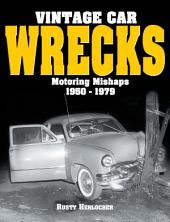 Vintage Car Wrecks Motoring Mishaps 1950-1979
