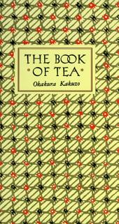 Book of Tea Classic Edition: Classic Edition