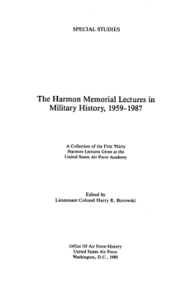 The Harmon Memorial Lectures in Military History  1959 1987  A Collection of the First Thirty Harmon Lectures Given at the United States Air Force Academy PDF