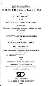 Bibliotheca Classica: Or, A Dictionary of All the Principal Names and Terms Relating to the Geography, Topography, History, Literature, and Mythology of Antiquity and of the Ancients : with a Chronological Table