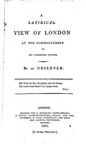 A satirical view of London at the commencement of the nineteenth century, by an observer [J. Corry].