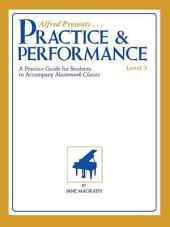 Masterwork Practice & Performance, Level 3: For Early Intermediate to Intermediate Piano