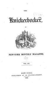 The Knickerbocker: Or, New York Monthly Magazine, Volume 15