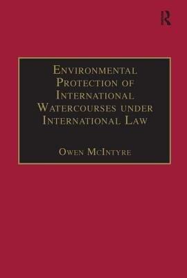 Environmental Protection of International Watercourses Under International Law PDF