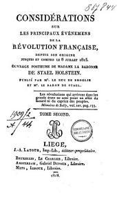 Considérations sur les principaux événemens de la révolution française, depuis son origine jusques et compris le 8 juillet 1815: Volume2