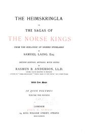 The Heimskringla: Or, The Sagas of the Norse Kings from the Icelandic of Snorre Sturlason, Volume 4