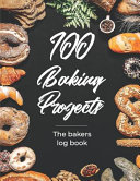 100 Baking Projects - The Baker's Log Book
