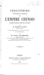 Industries anciennes et modernes de l'Empire chinois: avec notices industrielles et scientifiques