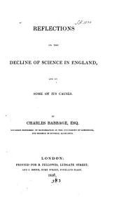 Reflections on the Decline of Science in England, and on Some of Its Causes
