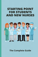 Starting Point For Students And New Nurses