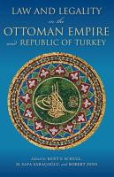 Law and Legality in the Ottoman Empire and Republic of Turkey PDF