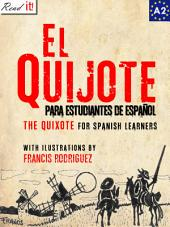 El Quijote para estudiantes de español. Libro de lectura. Nivel A2. Principiantes: The Quixote for Spanish learners. Reading Book Level A2. Beginners