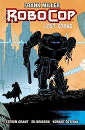 RoboCop Vol. 3: Last Stand Part Two: Volume 3