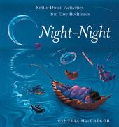 Night-Night: Settle-Down Activities for Easy Bedtimes