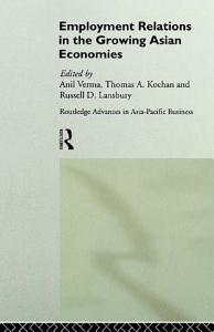 Employment Relations in the Growing Asian Economies PDF