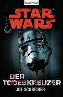 Star Wars  Der Todeskreuzer  Roman PDF