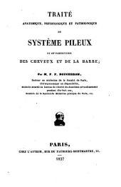 Traité anatomique, physiologique et pathologique du système pileux, et en particulier des cheveux et de la barbe