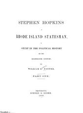 Stephen Hopkins, a Rhode Island Statesman: A Study in the Political History of the Eighteenth Century, Part 1