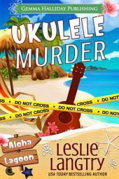 Ukulele Murder: Aloha Lagoon Mysteries book #1