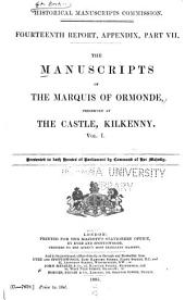 The Manuscripts of the Marquis of Ormonde, Preserved at the Castle, Kilkenny: Volume 1