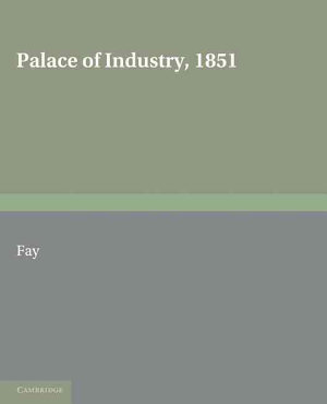 Palace of Industry  1851 PDF