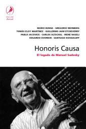 Honoris causa: El Legado De Manuel Sadosky/ the Legacy of Manuel Sadosky