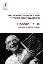 Honoris causa: El Legado De Manuel Sadosky/ the Legacy of Manuel Sadosky