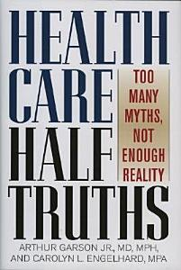 Health Care Half-truths Book