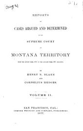 Reports of Cases Argued and Determined in the Supreme Court of Montana Territory ...: Volume 2