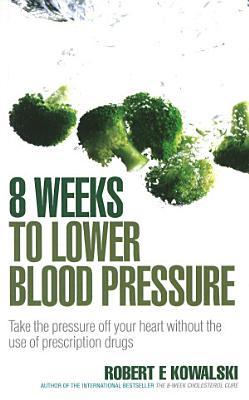 8 Weeks to Lower Blood Pressure